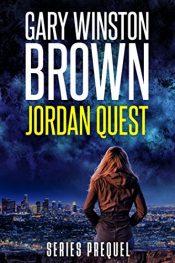amazon bargain ebooks Jordan Quest Action Adventure Thriller by Gary Winston Brown