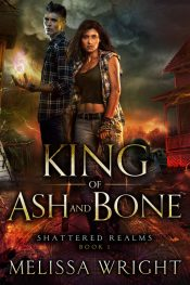 amazon bargain ebooks King of Ash and Bone Urban Fantasy / Scifi by Melissa Wright