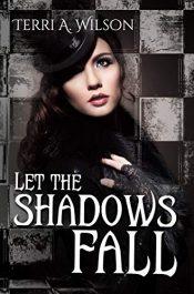 amazon bargain ebooks Let the Shadows Fall Fantasy by Terri A. Wilson