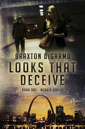 bargain ebooks Looks That Deceive Thriller by Braxton DeGarmo