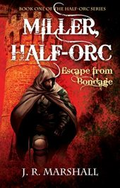 bargain ebooks MILLER, HALF-ORC: Escape from Bondage Dark Fantasy Horror by J. R. Marshall