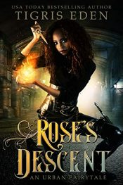 amazon bargain ebooks Rose's Descent: An Urban Fairytale Occult Horror by Tigris Eden