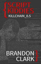 bargain ebooks Script Kiddies Thriller by Brandon Clark