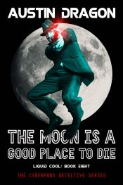 amazon bargain ebooks The Moon Is A Good Place to Die Science Fiction Mystery  by Austin Dragon