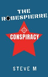 amazon bargain ebooks The Robespierre Conspiracy Thriller by Steve M