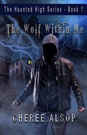 amazon bargain ebooks The Haunted High Series Book 1- The Wolf Within Me Young Adult/Teen by Cheree Alsop