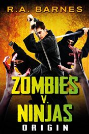 bargain ebooks Zombies v. Ninjas: Origin Horror by R.A. Barnes