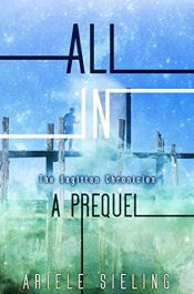 amazon bargain ebooks All In: A Prequel Science Fiction by Ariele Sieling
