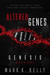 amazon bargain ebooks Altered Genes: Genesis Action Adventure / Thriller by Mark Kelly