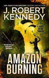 amazon bargain ebooks Amazon Burning Thriller by J. Robert Kennedy