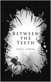 amazon bargain ebooks Between the Teeth Horror by Jeff C. Carter
