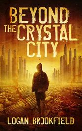 amazon bargain ebooks Beyond the Crystal City Post-Apocalyptic Science Fiction by Logan Brookfield