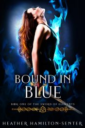 bargain ebooks Bound in Blue: Book One of the Sword of Elements Young Adult/Teen Urban Fantasy by Heather Hamilton-Senter