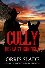 amazon bargain ebooks Cully: His Last Gunfight Western Action/Adventure by Orris Slade