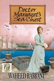 amazon bargain ebooks Doctor Margaret's Sea Chest Historical Fiction Mystery by Waheed Rabbani