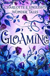 amazon bargain ebooks Gloaming Historical Fantasy by Charlotte E. English