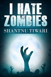 bargain ebooks I Hate Zombies Comedy Horror by Shantnu Tiwari