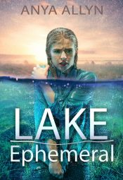 bargain ebooks Lake Ephemeral Young Adult/Teen SciFi/Thriller by Anya Allyn