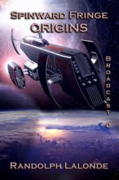 bargain ebooks Spinward Fringe Broadcast 0: Origins Science Fiction by Randolph Lalonde