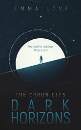 bargain ebooks The Chronicles: Dark Horizons Young Adult/Teen Science Fiction by Emma Love