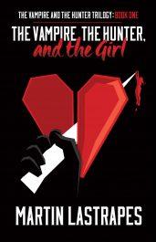 amazon bargain ebooks The Vampire, the Hunter, and the Girl Horror/Dark Fantasy by Martin Lastrapes