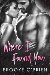 amazon bargain ebooks Where I Found You Romance by Brooke O'Brien