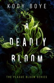 bargain ebooks A Deadly Bloom Dark Fantasy Horror by Kody Boye