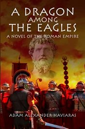 bargain ebooks A Dragon Among the Eagles Historical Adventure by Adam Alexander Haviaras