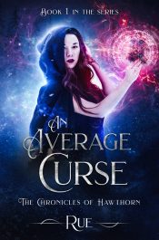 amazon bargain ebooks An Average Curse: A Tale of Witches and Magic (The Chronicles of Hawthorn Book 1) Historical Fantasy by Rue