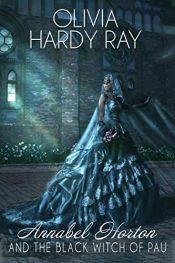 amazon bargain ebooks Annabel Horton and the Black Witch of Pau Historical Fantasy by Olivia Hardy Ray
