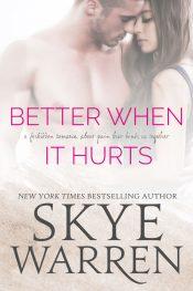 bargain ebooks Better When It Hurts Contemporary Romance by Skye Warren