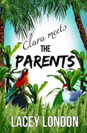 amazon bargain ebooks Clara Meets The Parents YA/Teen by Lacey London
