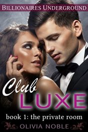 amazon bargain ebooks Club Luxe 1: The Private Room Erotic Romance by Olivia Noble