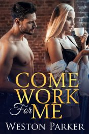bargain ebooks Come Work For Me Contemporary Romance by Westin Parker