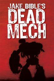amazon bargain ebooks DEAD MECH Science Fiction by Jake Bible