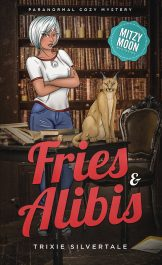 bargain ebooks Fries and Alibis: Paranormal Cozy Mystery (Mitzy Moon Mysteries Book 1) Paranormal Cozy Mystery by Trixie Silverdale