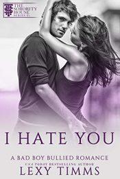 bargain ebooks I Hate You A Bad Boy Bullied Romance by Lexy Timms