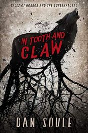 amazon bargain ebooks In Tooth and Claw Horror by Dan Soule
