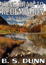 amazon bargain ebooks Long Trail to Redemption Western Action Adventure by B S Dunn