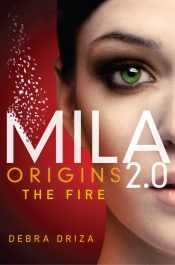 bargain ebooks MILA 2.0 Origins: The Fire Young Adult/Teen Sci-Fi Thriller by Debra Driza