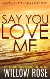 amazon bargain ebooks SAY YOU LOVE ME MysterySuspense by Willow Rose