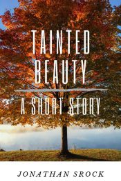 amazon bargain ebooks Tainted Beauty A Short Story Historical Fiction by Jonathan Srock