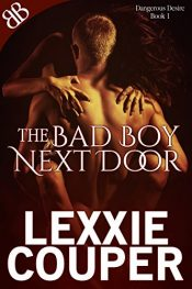 bargain ebooks The Bad Boy Next Door Erotic Romance by Lexxie Couper