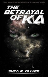 amazon bargain ebooks The Betrayal of Ka Science Fiction by Shea Oliver