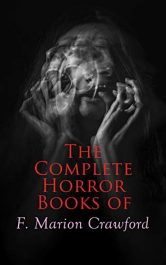 amazon bargain ebooks The Complete Horror Books of F. Marion Crawford Classic Horror by Francis Marion Crawford