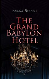 bargain ebooks The Grand Babylon Hotel Classic Historical Fiction by Arnold Bennett