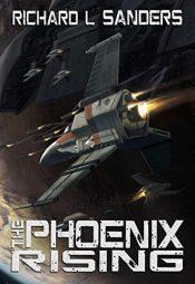 bargain ebooks The Phoenix Rising Science Fiction by Richard Sanders