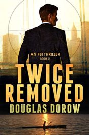 amazon bargain ebooks Twice Removed Action Thriller by Douglas Dorow