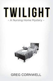 bargain ebooks Twilight: A Nursing Home Mystery Mystery by Greg Cornwell