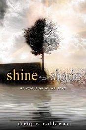 amazon bargain ebooks shine through our shade: an evolution of self love YA/Teen by Tiriq R. Callaway